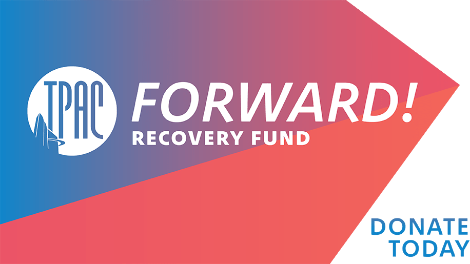 TPAC FORWARD! Recovery Fund: DONATE TODAY