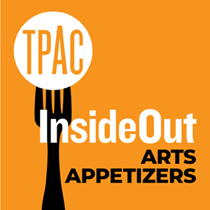 TPAC InsideOut Arts Appetizers
