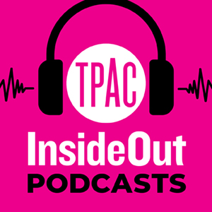 TPAC InsideOut Podcasts