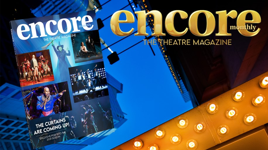 Encore Monthly the Theatre Magazine