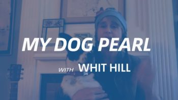 Virtual Resources: My Dog Pearl with Whit Hill