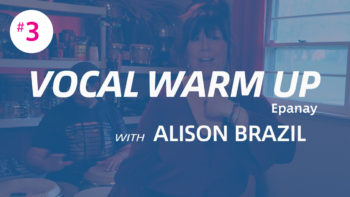 Vocal Warm-Up #3: Epanay with Alison Brazil