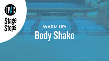 TPAC Stage Steps - Warm Up: Body Shake