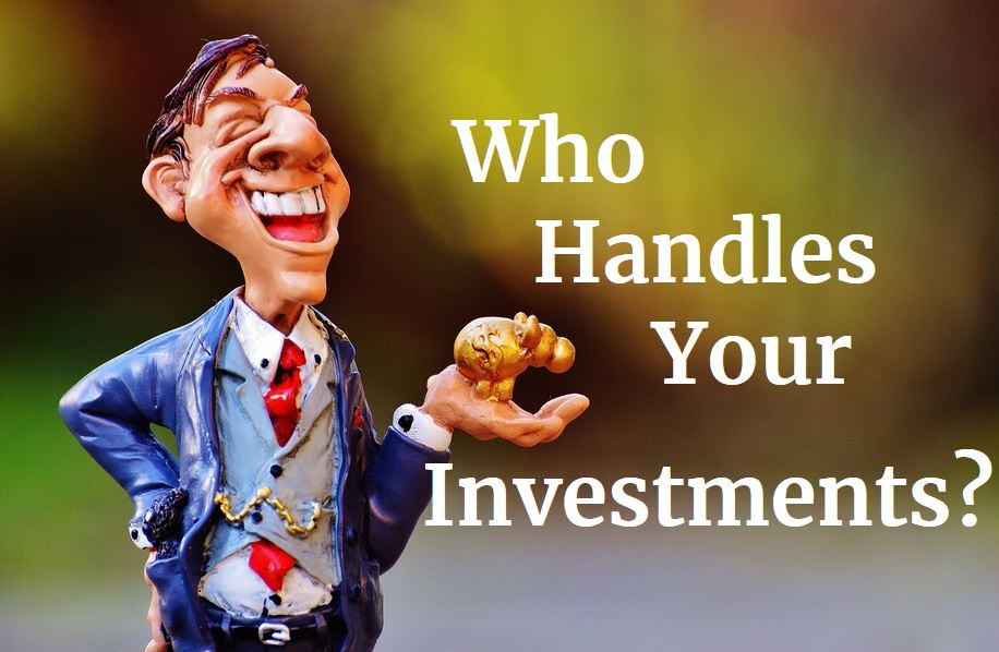 Who handles your investments