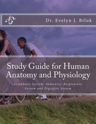 Study Guide for Human Anatomy and Physiology : Dr Evelyn J ...