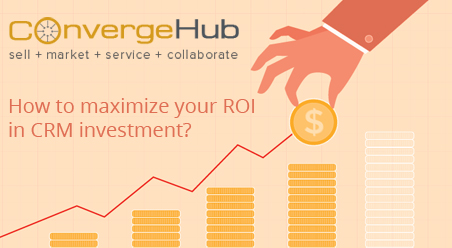 How to maximize your ROI in CRM investment