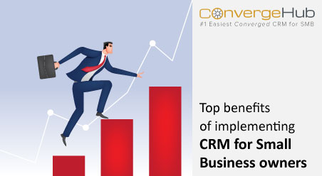 Top benefits of implementing CRM for Small Business owners
