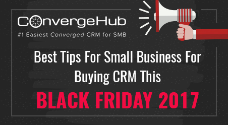 Best Tips For Small Business For Buying CRM This Black Friday 2017