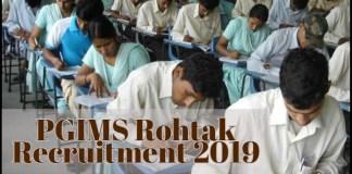 PGIMS Rohtak Recruitment 2019