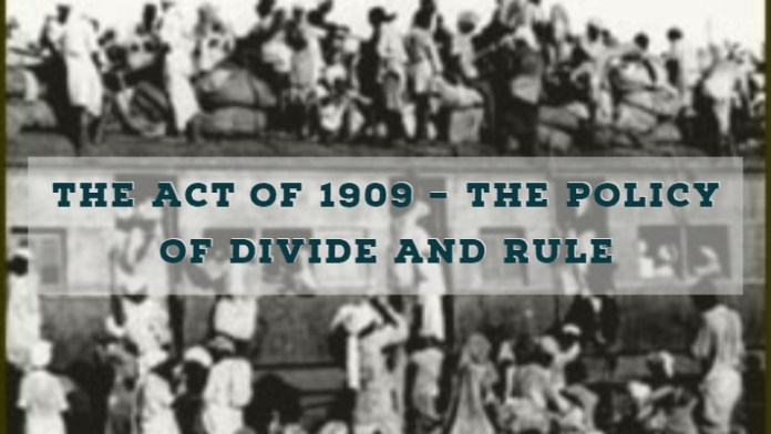 The Act of 1909 – the policy of Divide and Rule