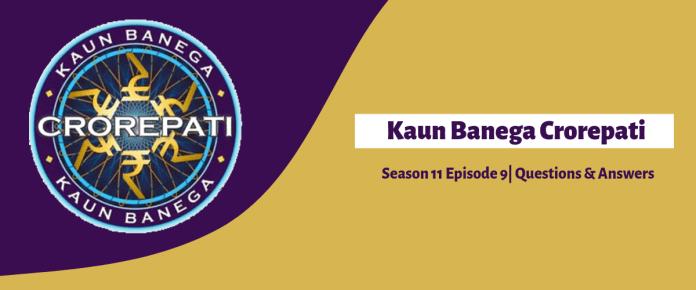 Kaun Banega Crorepati 11 Episode-9 Questions and Answers