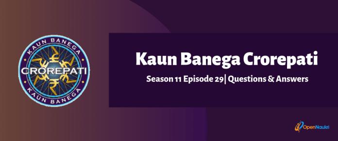 Kaun Banega Crorepati (KBC) Season 11 Episode 29 Questions and Answers