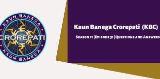 Kaun Banega Crorepati (KBC) Season 11 Episode 31 Questions and Answers