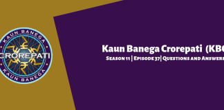 Kaun Banega Crorepati (KBC) Season 11 Episode 37 Questions and Answers