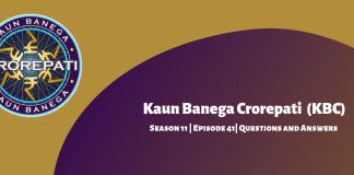 Kaun Banega Crorepati (KBC) Season 11 Episode 41 Questions and Answers