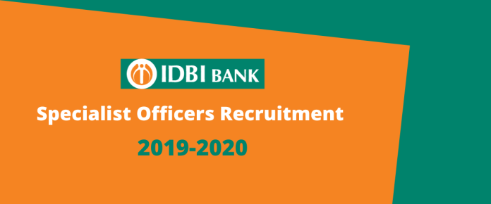 IDBI Bank Specialist Officers recruitment 2019-2020