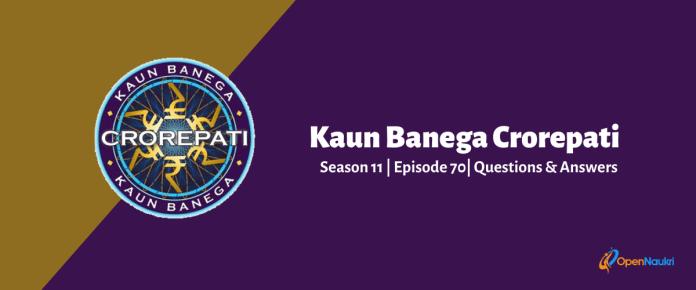 Kaun Baneg Crorepati (KBC) Season 11 Episode 70 Questions and Answers