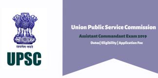 UPSC Assistant Commandant Exam 2019