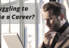 Struggling to Choose a Career_