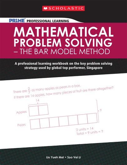 Pr1me Professional Learning Mathematical Problem Solving The Bar Model Method Scholastic Shop