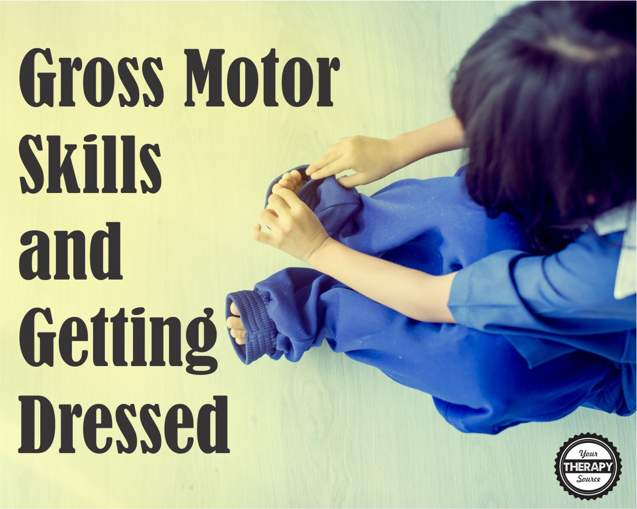 Gross Motor Skills And Independent Dressing