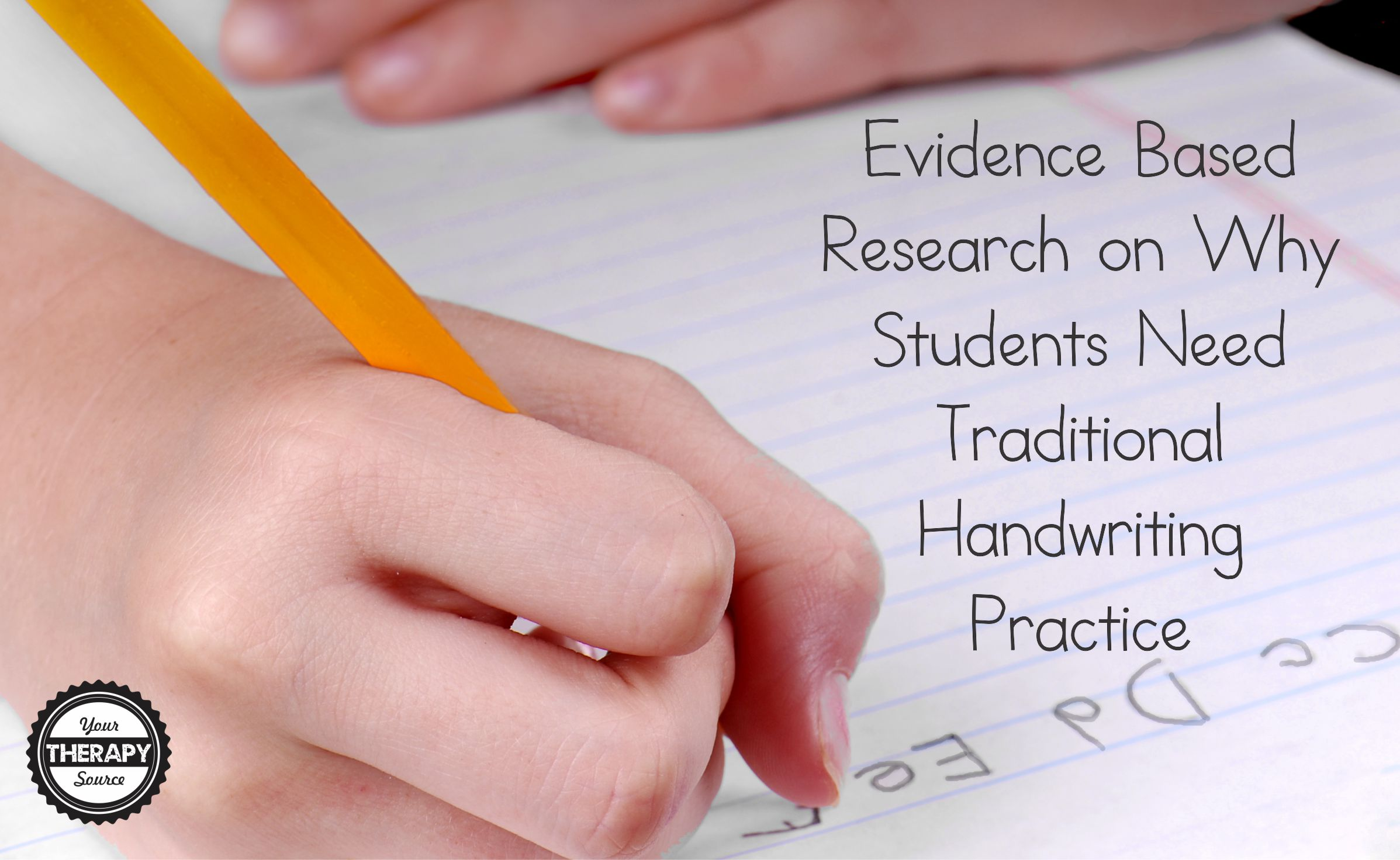 Evidence Based Research On Why Students Need Traditional Handwriting Practice