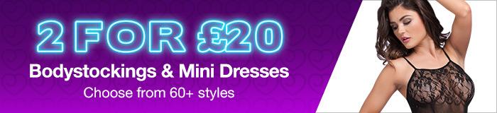 2 for £20 Bodystockings & Mini Dresses