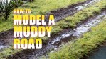 How to Model Muddy Roads