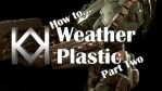 How to Weather Plastic 2
