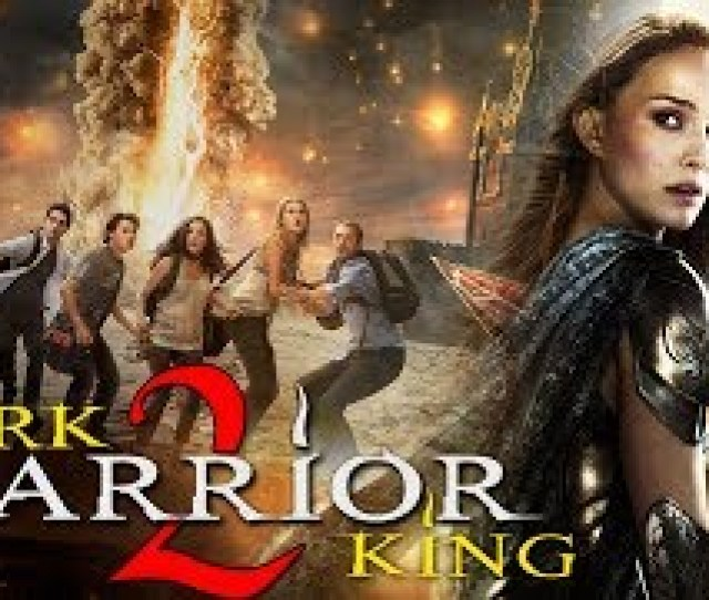 Dark Warrior King 2 2017 Latest Full Hindi Dubbed Movie New Fantasy