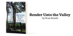 render unto the valley by rose senhai