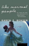 Like Normal People by Karen Bender