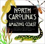 North Carolina's Amazing Coast by David Bryant, George D Davidson, Terri Kirby Hathaway, and Kathleen Angione