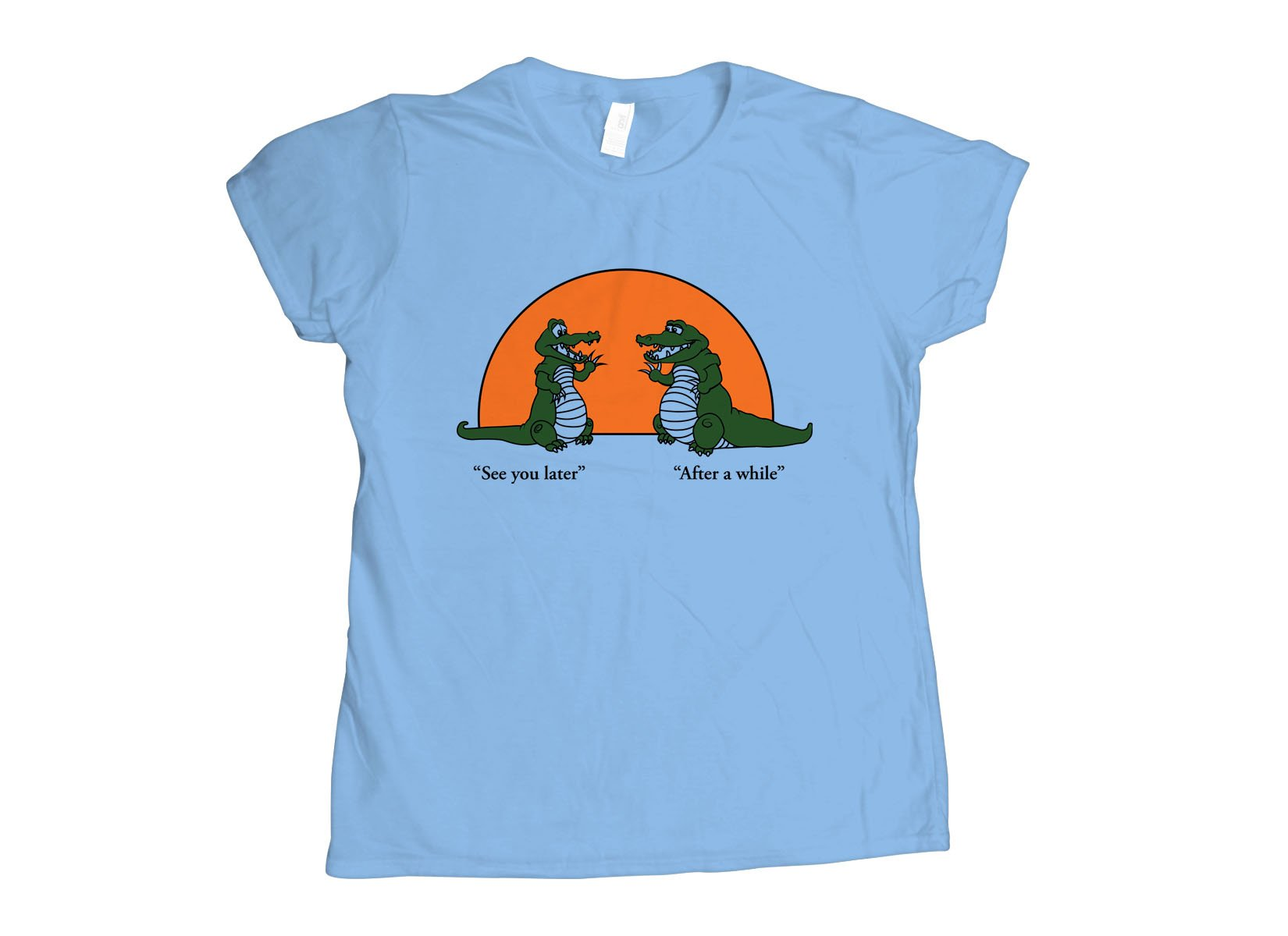 See You Later Alligator T Shirt