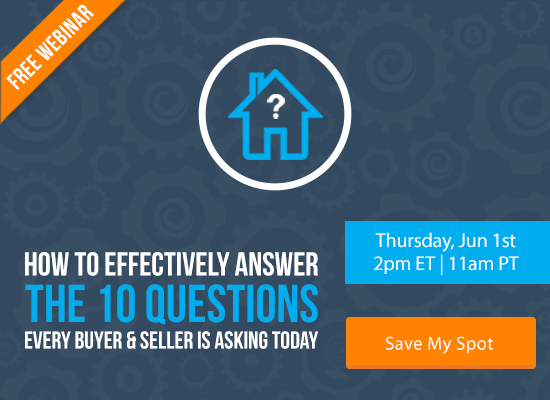 How to Effectively Answer the 10 Questions Every Buyer & Seller is Asking Today [FREE WEBINAR]