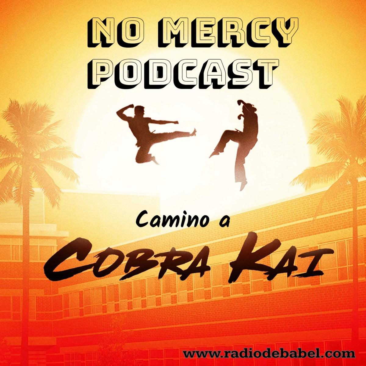 PROMO: NO MERCY – El Podcast que Faltaba sobre Cobra Kai