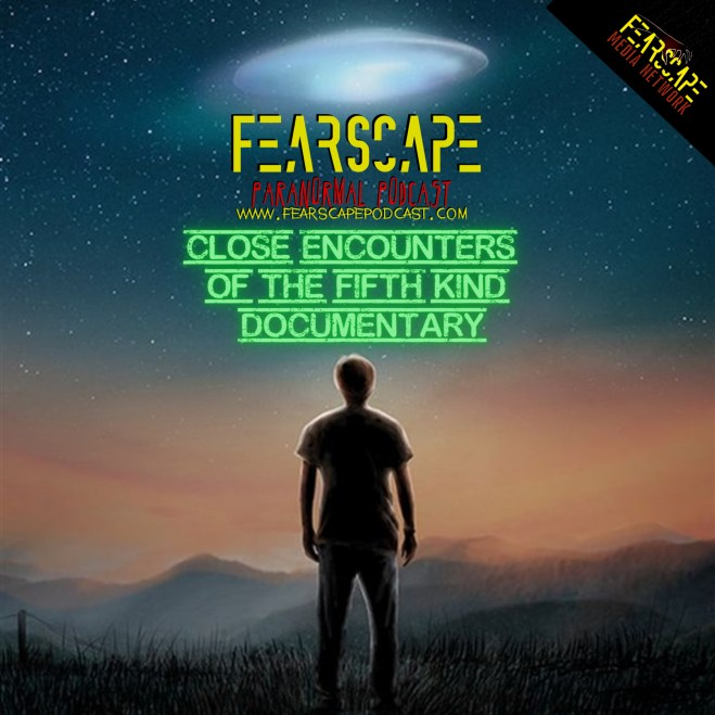 Close Encounters of the Fifth Kind Documentary