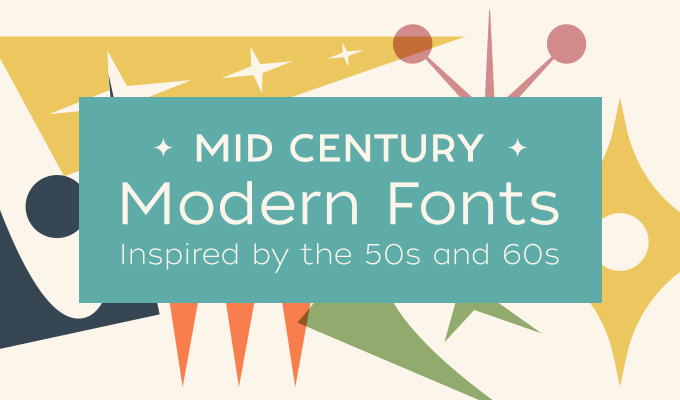 Mid Century Modern Fonts Inspired By The 50s And 60s