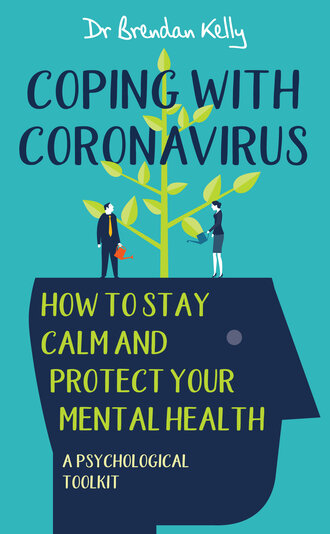 Coping With Coronavirus: How to Stay Calm and Protect Your Mental Health