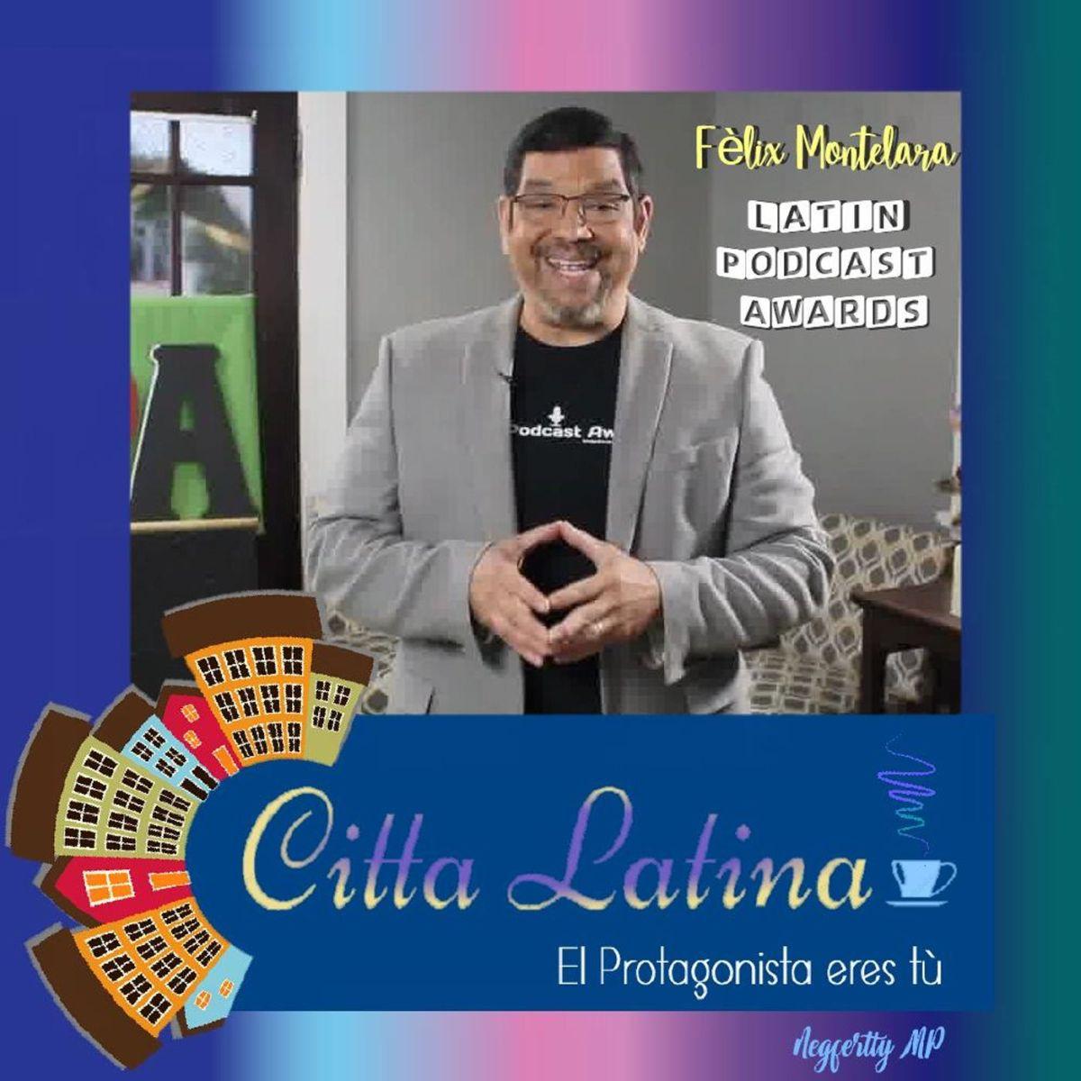 Entrevista a Felix Montelara y los Latin Podcast Awards