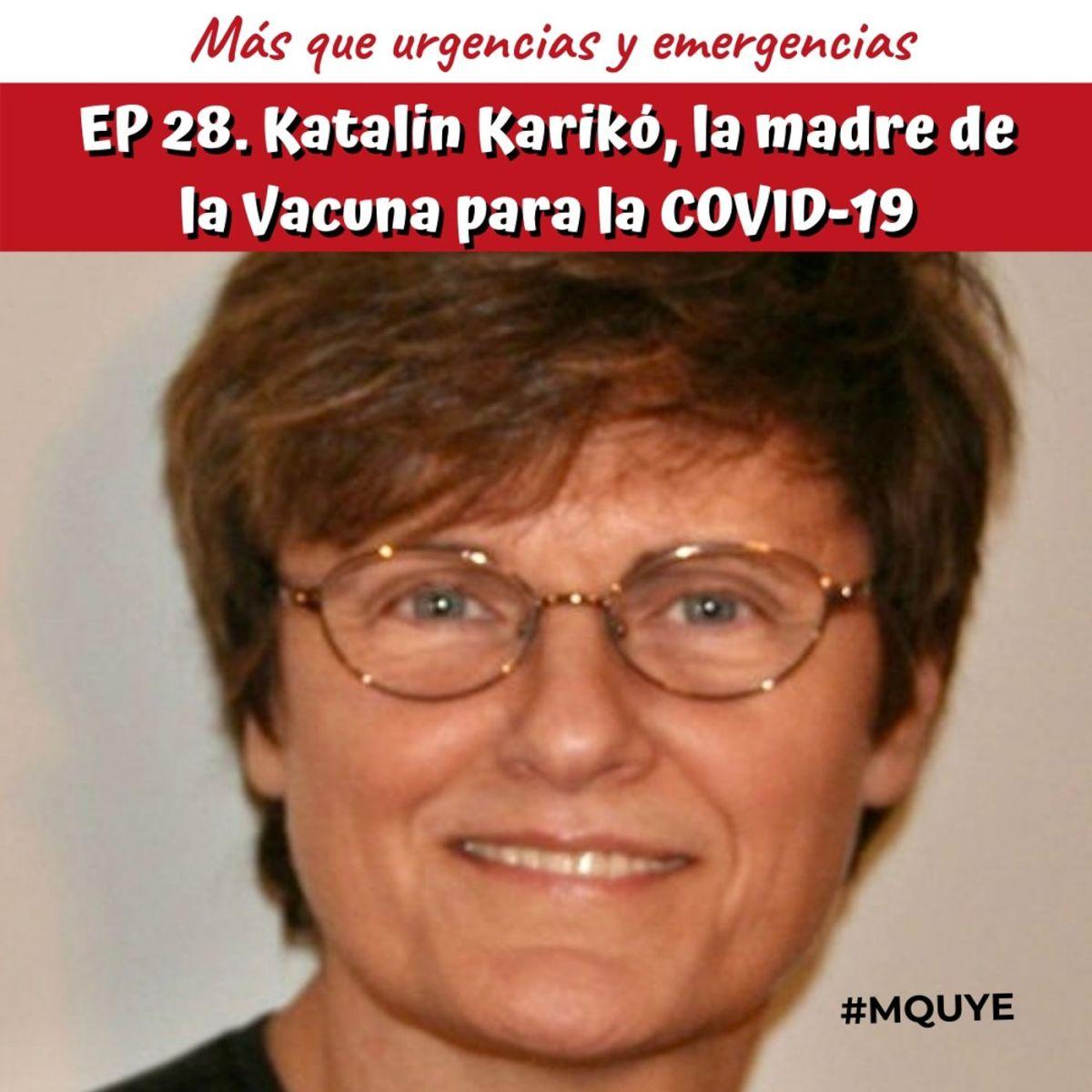 EP28. Katalin Karikó, la madre de la vacuna contra la COVID-19