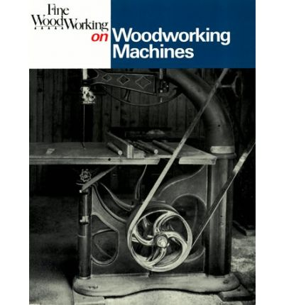 "Woodworking"" on Woodworking Machines : ""Fine Woodworking"" Magazine ..."