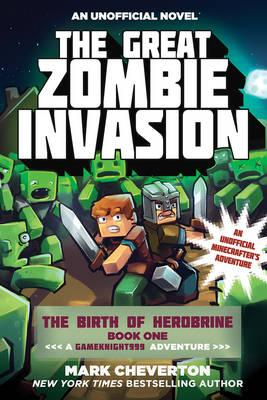 The Great Zombie Invasion A Gameknight999 Adventure An Unofficial Minecrafters Adventure Book