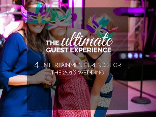 2016 Wedding Entertainment Trends