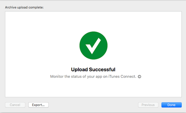 Upload Successful Monitor the status of your app on iTunes Connect.