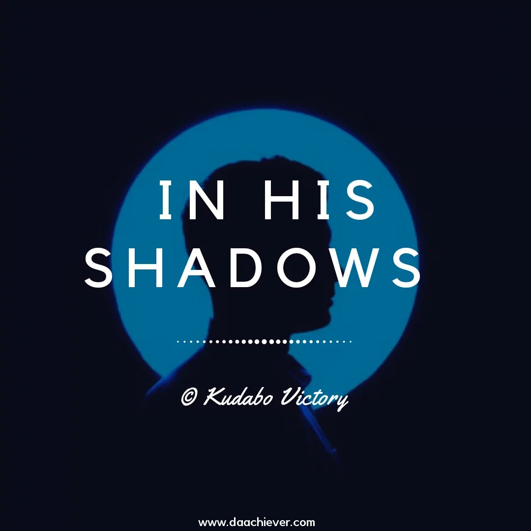 Shadows, following your heart