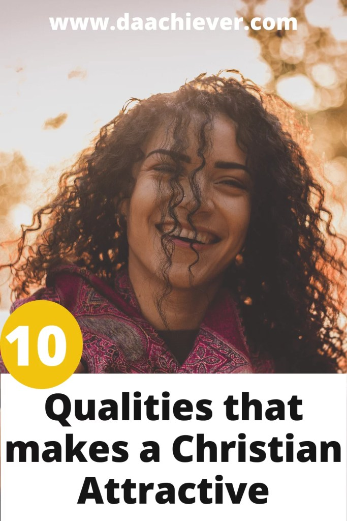 10 qualities to make a Christian attractive