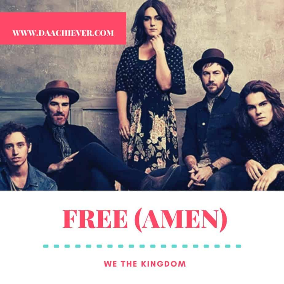 We The Kingdom – Free Amen (Lyrics)