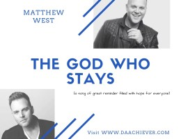 The God who stays by Matthew West