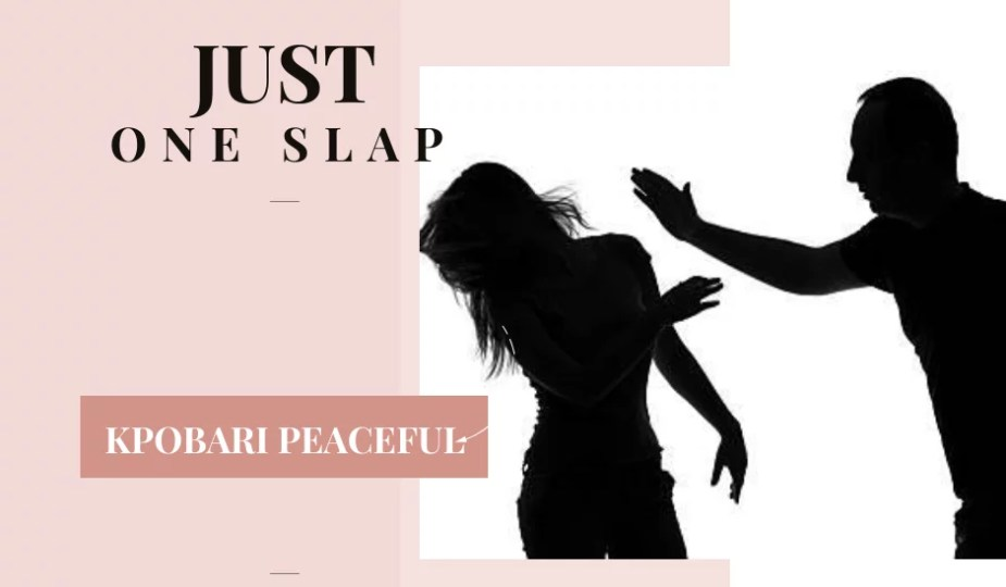 JUST ONE SLAP BY KPOBARI PEACE